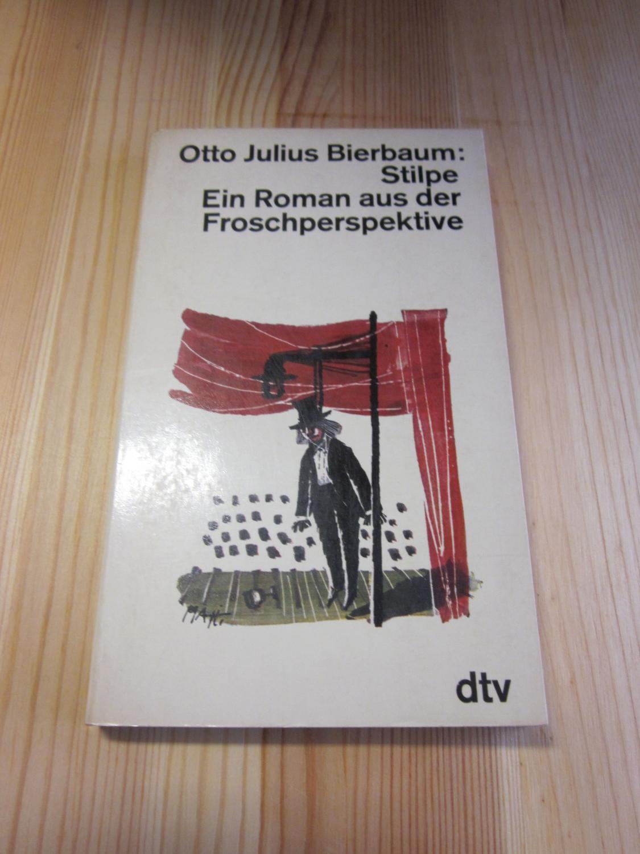 Stilpe. Ein Roman aus der Froschperspektive: Bierbaum, Otto Julius