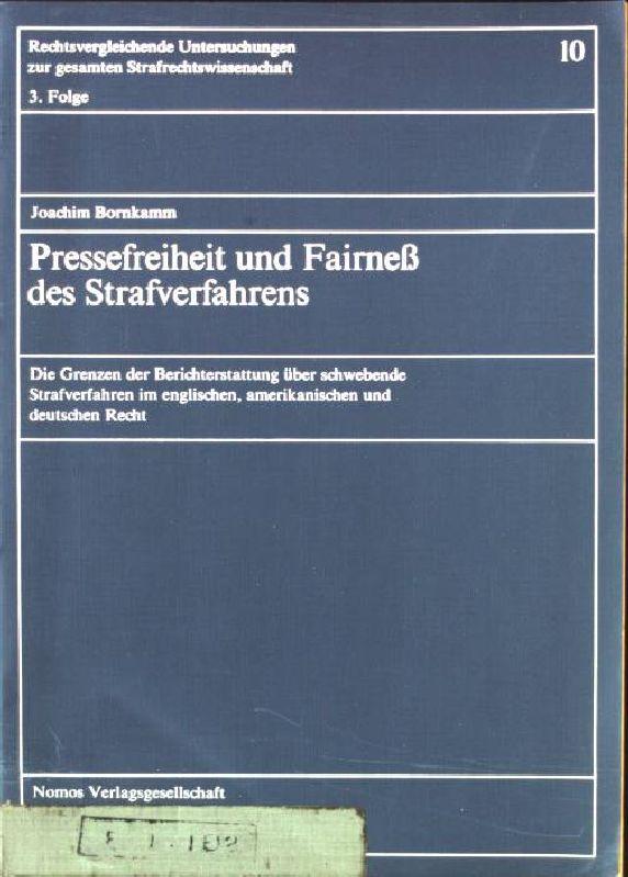 Pressefreiheit und Fairness des Strafverfahrens : d.: Bornkamm, Joachim: