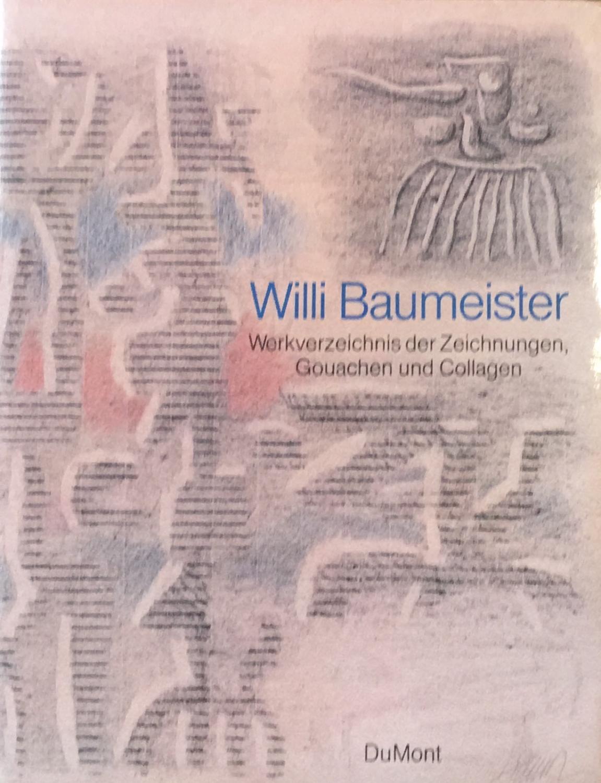 Willi Baumeister. Werkverzeichnis Der Zeichnunge, Gouachen Und: Ponert, Dietmar J.