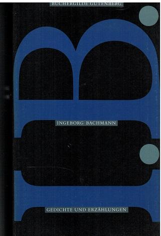 Ingeborg Bachmann. Gedichte und Erzählungen. Ausgewählt von Helmut Koopmann. - Bachmann, Ingeborg