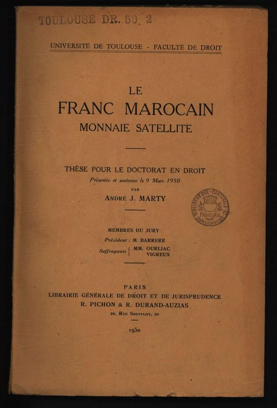 Le franc marocain, monnaie satellite / André: Marty, André J.: