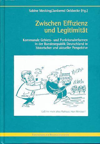 Zwischen Effizienz und Legitimität . Kommunale Gebiets-: Mecking, Sabine und