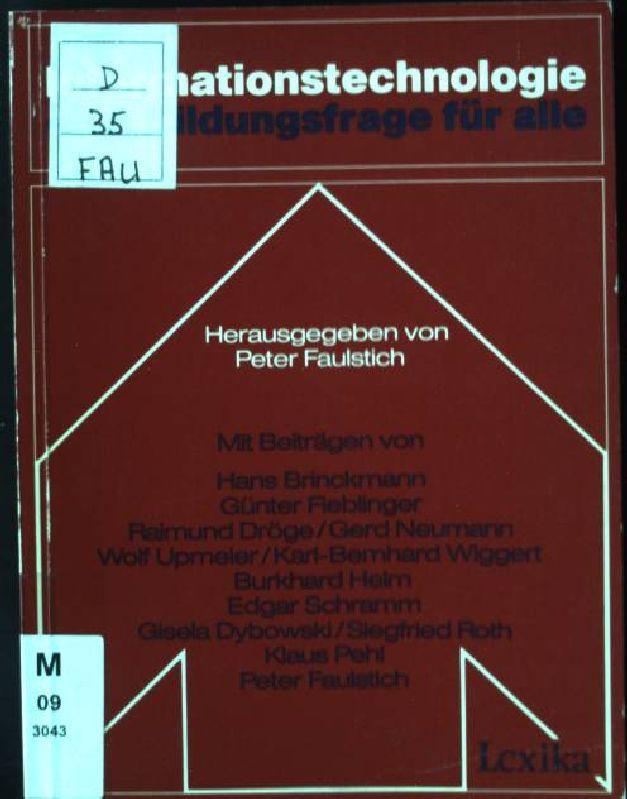 Informationstechnologie - eine Bildungsfrage für alle. Weiterbildung: Faulstich, Peter: