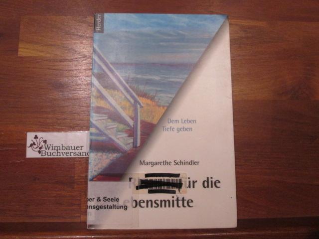 Rituale für die Lebensmitte : dem Leben: Schindler, Margarethe (Verfasser)