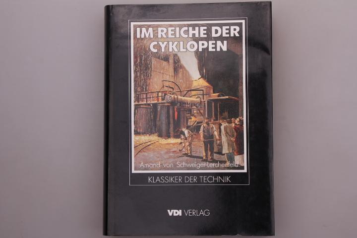 IM REICHE DER CYKLOPEN. Eine populäre Darstellung.: Schweiger-Lerchenfeld, Amand von