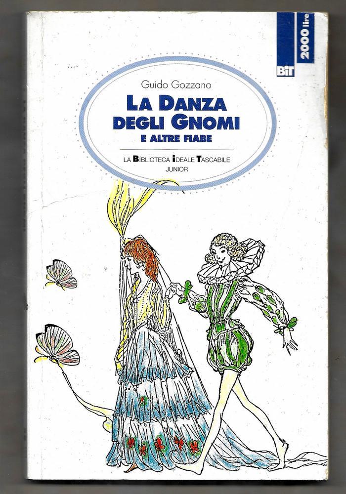 La danza degli gnomi e altre fiabe - Guido Gozzano