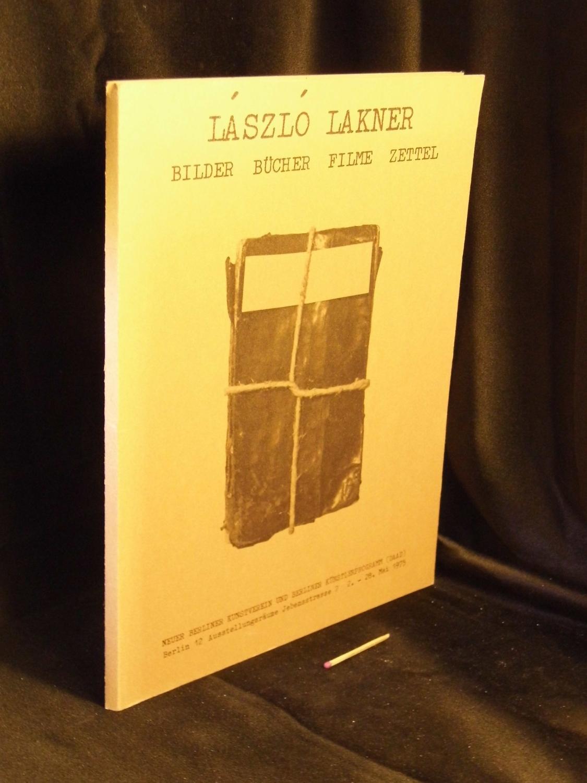 Laszlo Lakner, Bilder, Bücher, Filme, Zettel -: Lakner, Laszlo -