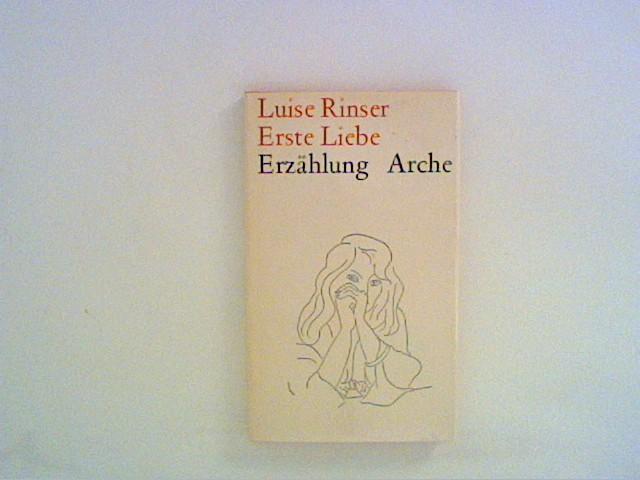 Erste Liebe: Erzählung - Rinser, Luise