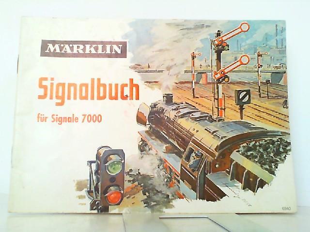 Märklin Signalbuch für Signale 7000.: Märklin, Gebrüder (Hrsg.):