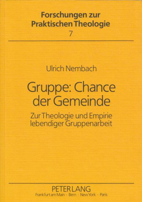Gruppe: Chance der Gemeinde: Zur Theologie und: Nembach, Ulrich: