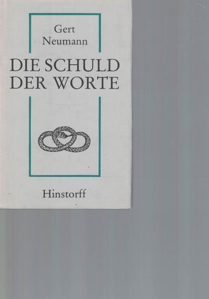Die Schuld der Worte,: Neumann, Gert