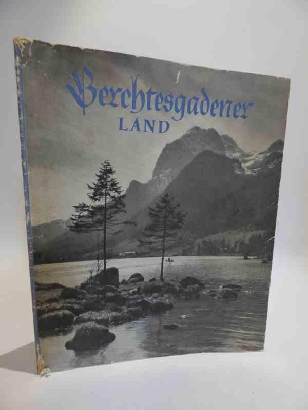 Berchtesgardener Land - Bayerisches Alpenland I: Jos. Jul. Schätz