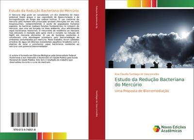 Estudo da Redução Bacteriana do Mercúrio : Uma Proposta de Biorremediação - Ana Claudia Santiago de Vasconcellos