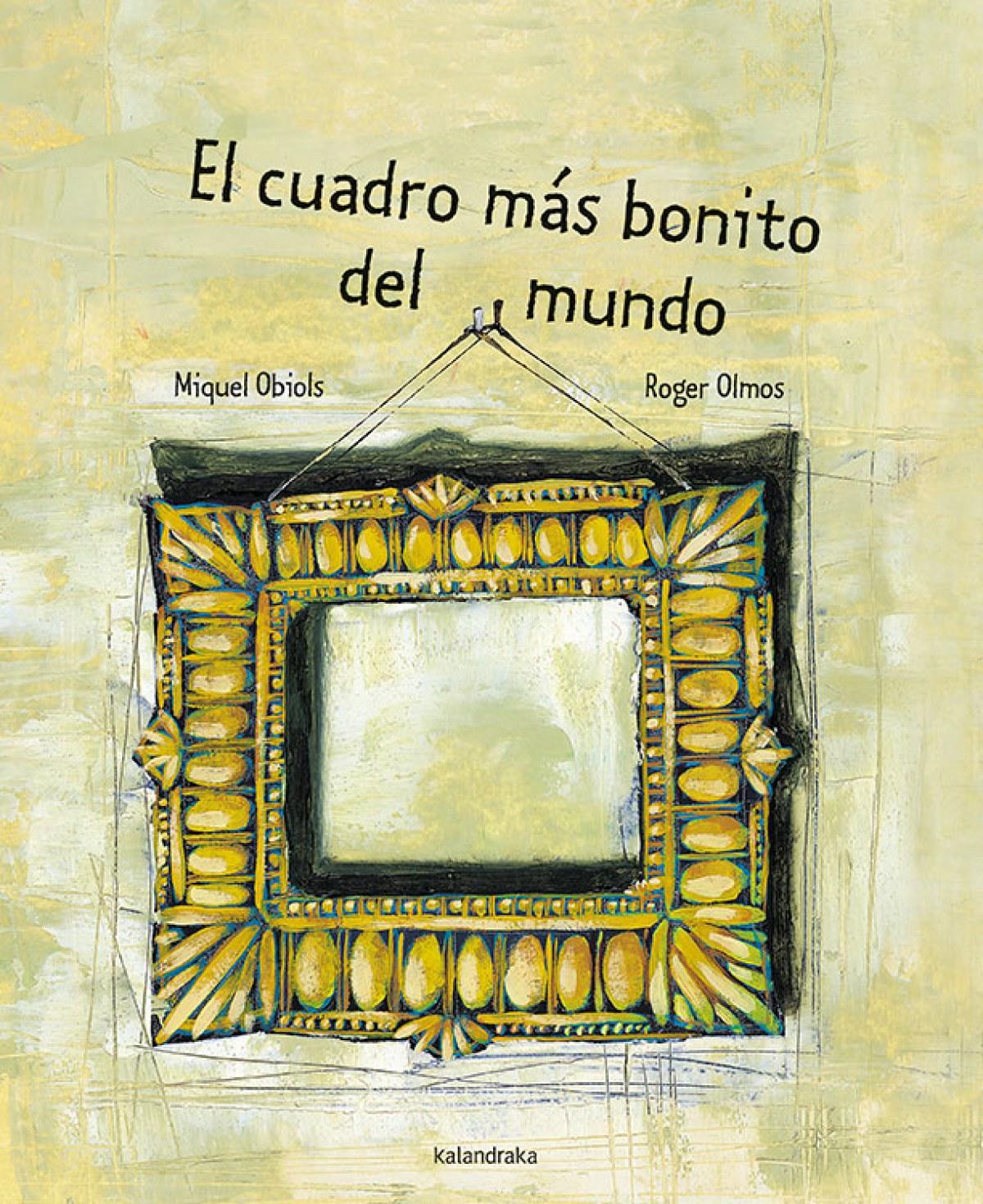 El cuadro ms bonido del mundo - Obiols, Miquel/Olmos, Roger