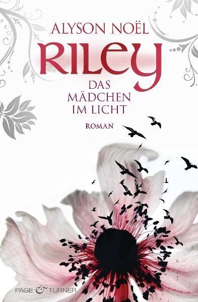 Riley - Das Mädchen im Licht -: Roman - Alyson, Noel, und Laszlo, Ulrike
