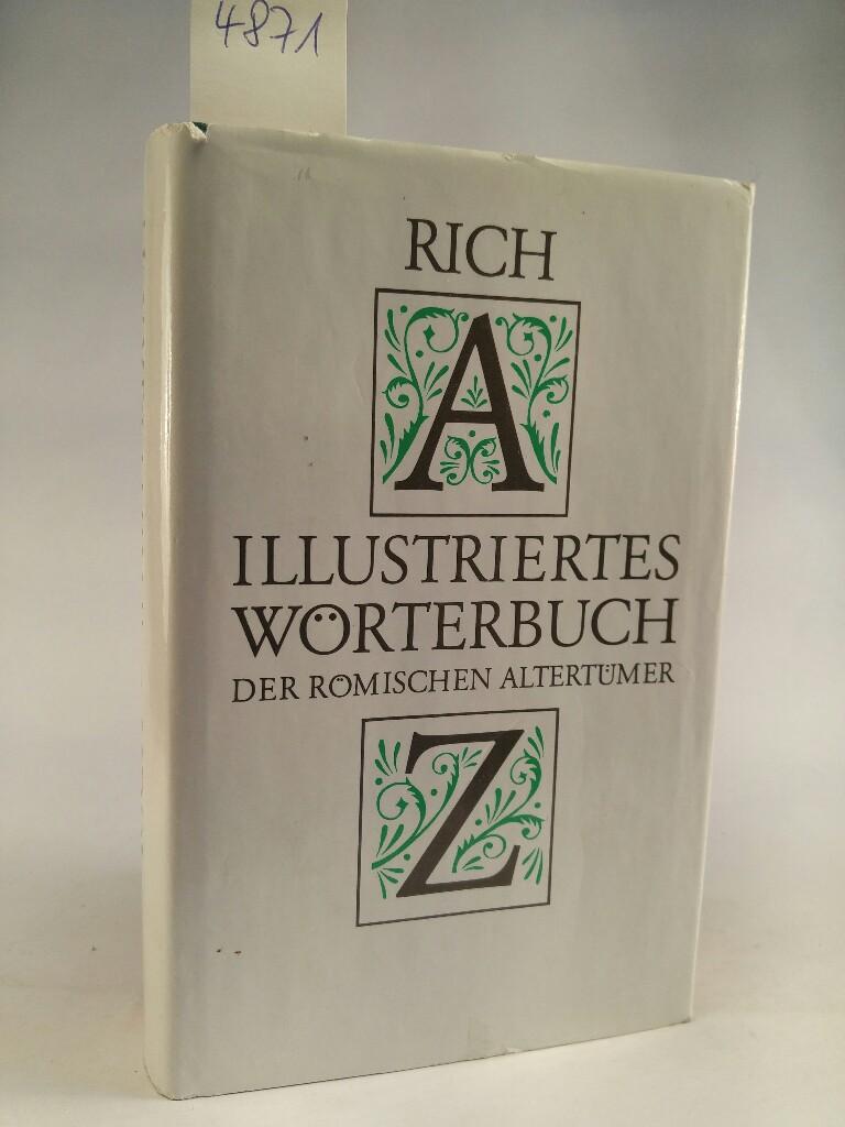 Illustriertes Wörterbuch der römischen Altertümer : Mit: Rich, Anthony: