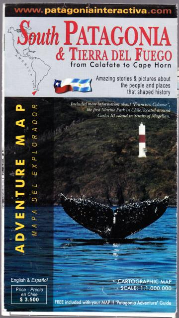 SOUTH PATAGONIA & TIERRA DEL FUEGO: from Calafate to Cape Horn. Folding Map with Amazin Stories & Pictures about the People and Places that Shaped History. - Bertea Rojas, L.