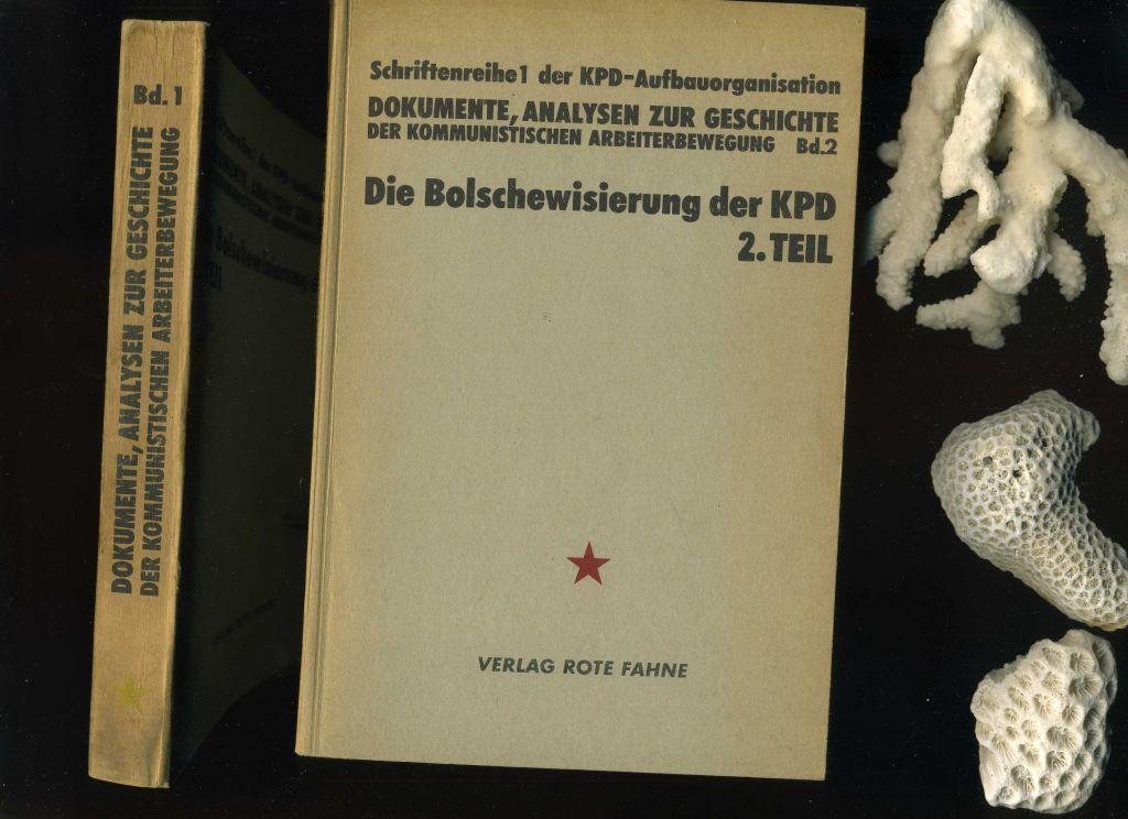 Die Bolschewisierung der KPD 2. Teile in: KPD: