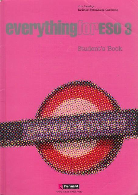 EVERYTHING FOR ESO 3. Student's Book - LAWLEY, JIM; FERNÁNDEZ CARMONA, RODRIGO