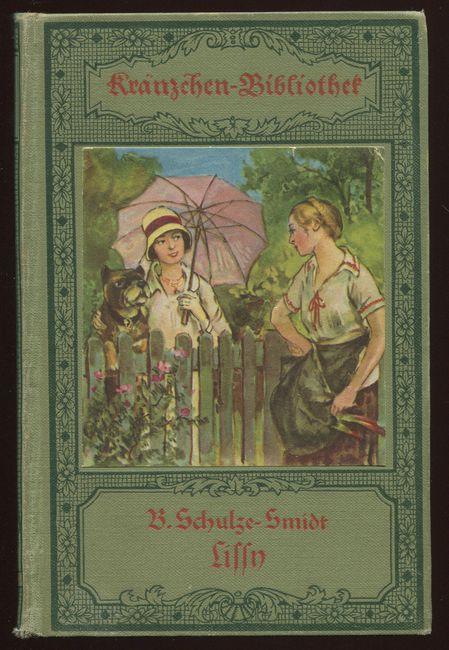 Lissy. Kränzchen-Bibliothek, Band 3.: Schulze-Smidt, Bernhardine: