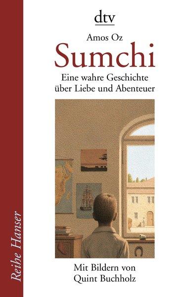 Sumchi: Eine wahre Geschichte über Liebe und Abenteuer (Reihe Hanser) - Oz,, Amos, Quint Buchholz, und Mirjam Pressler,