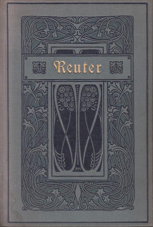 Reuters Werke in zwölf Teilen. Erster Teil: Grube, Hans B.