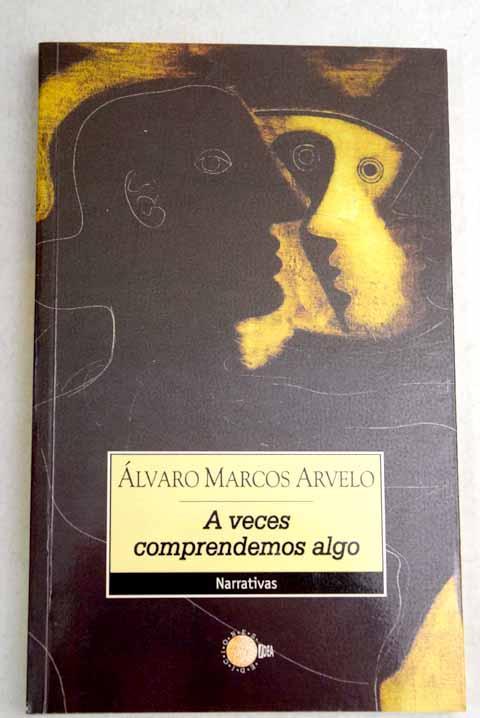 A veces comprendemos algo - Marcos Arvelo, Álvaro