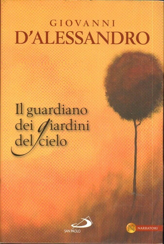 IL GUARDIANO DEI GIARDINI DEL CIELO di Giovanni D'Alessandro ed. San Paolo 2008