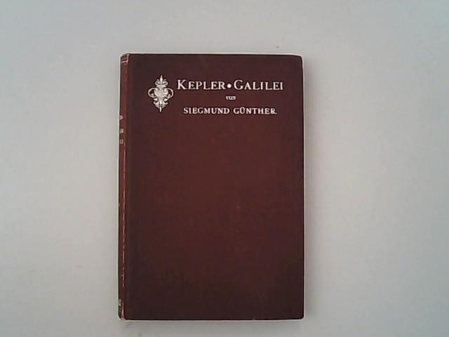 Kepler. Galilei. (Führende Geister, Band 24).: Günther, Siegmund,