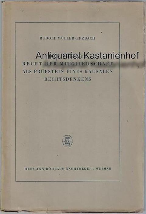 Das private Recht der Mitgliedschaft als Prüfstein: Müller-Erzbach, Rudolf