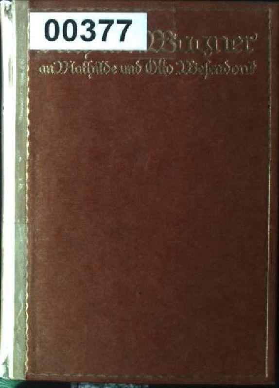Richard Wagner an Mathilde und Otto Wesendonk,: Kapp, Julius: