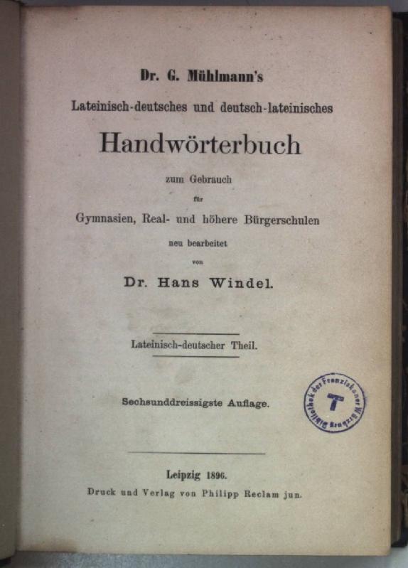 Lateinisch-deutsches und deutsch-lateinisches Handwörterbuch zum Gebrauch für: Mühlmann, G.:
