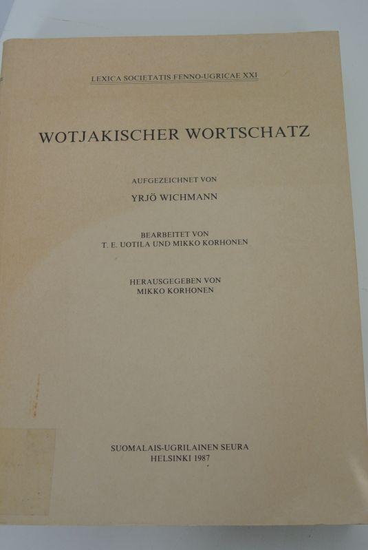 Wotjakischer Wortschatz. (= Lexica Societatis Fenno-Ugricae, Bd.: Wichmann, Yrjö, T.E.