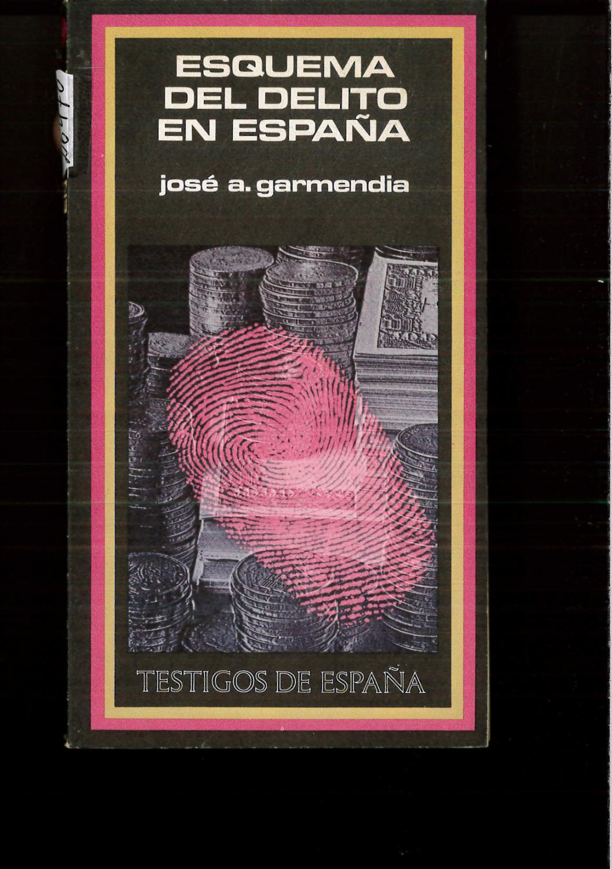 ESQUEMA DEL DELITO EN ESPAÑA - Jose A GARMENDIA