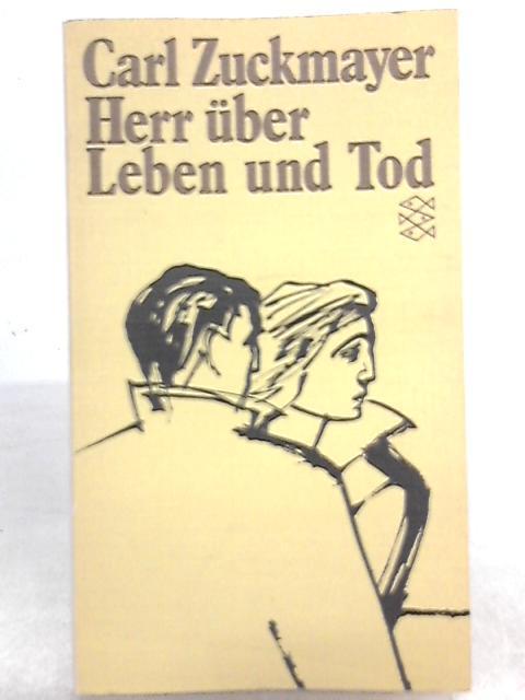 Herr uber Leben und Tod: Carl Zuckmayer