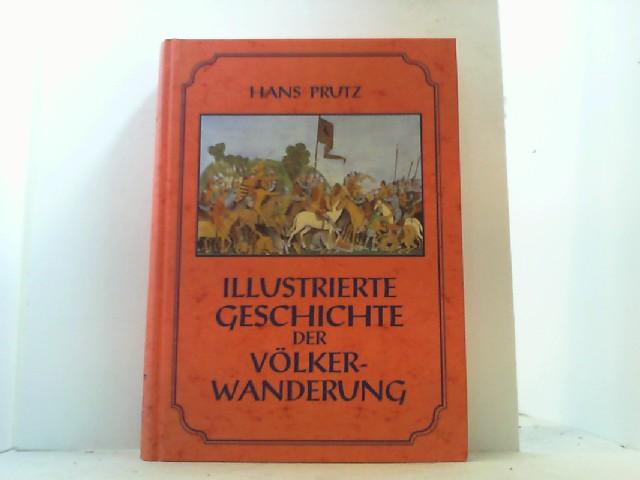 Illustrierte Geschichte der Völkerwanderung.: Prutz, Hans,