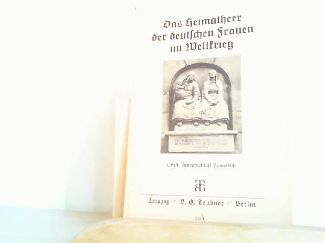 Das Heimatheer der deutschen Frauen im Weltkrieg.: Schickedanz, Margareta (Hg):