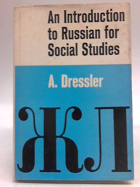 An Introduction to Russian for Social Studies: A Dressler