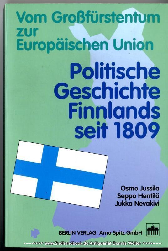 Politische Geschichte Finnlands seit 1809 : vom: Jussila, Osmo ;