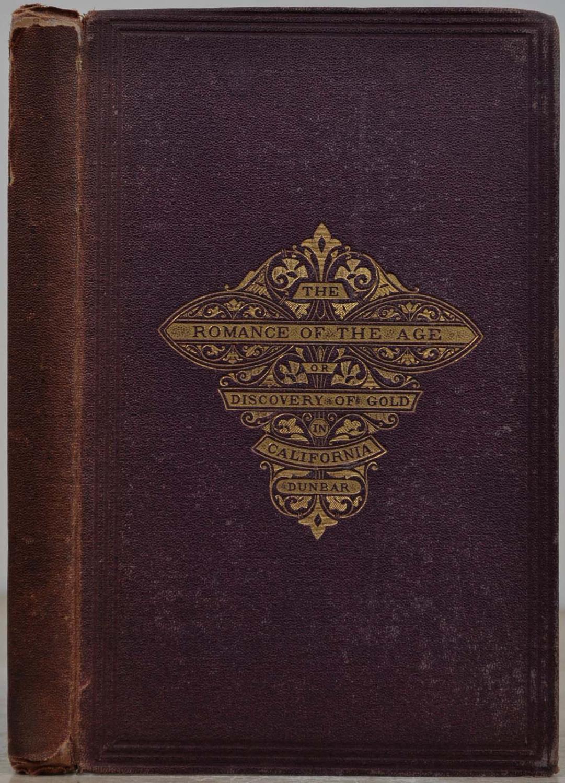 THE ROMANCE OF THE AGE; or, the: Dunbar, Edward E.;