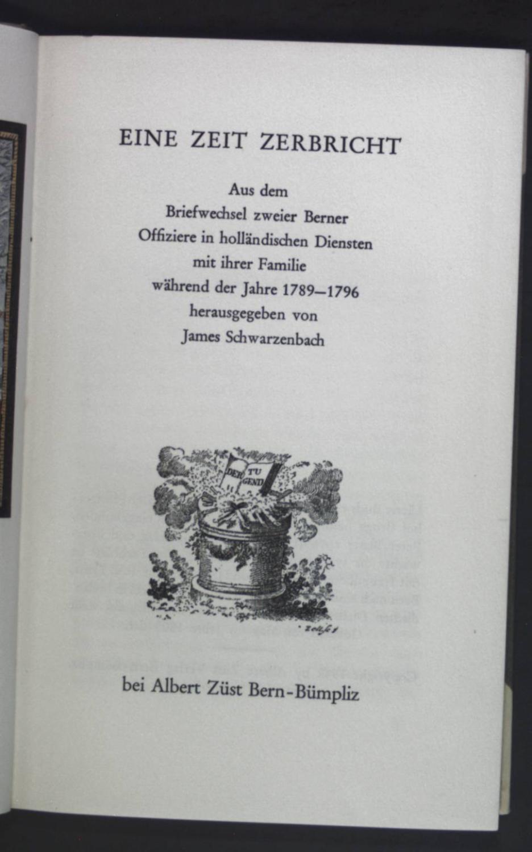 Eine Zeit zerbricht: Aus dem Briefwechsel zweier: Schwarzenbach, James: