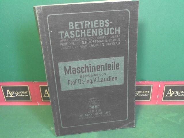 Maschinenteile - Berechnung und Konstruktion, Anordnung und: Laudien, K.: