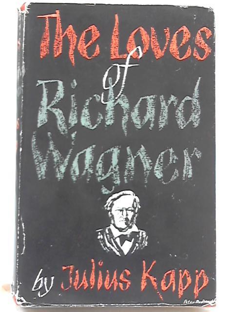 The Loves of Richard Wagner: Julius Kapp