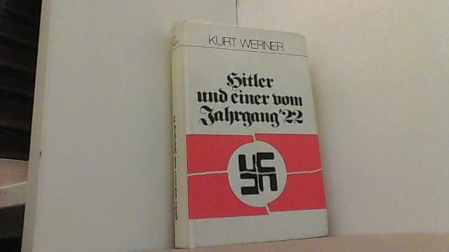Hitler und einer vom Jahrgang '22.: Werner, Kurt,