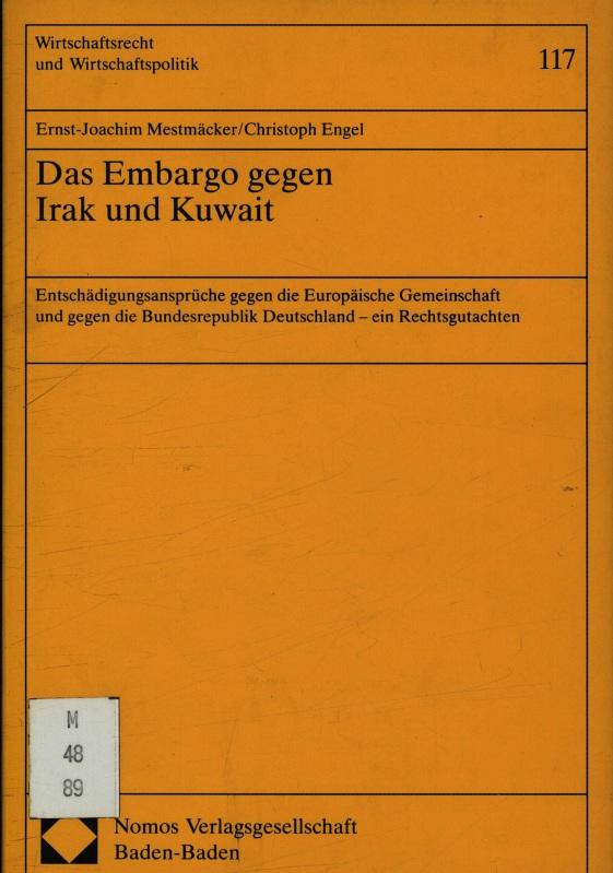 Das Embargo gegen Irak und Kuwait: Mestmäcker, Ernst-Joachim: