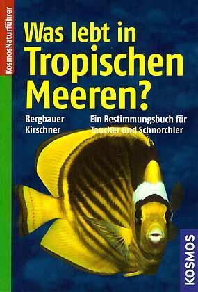 Was lebt in Tropischen Meeren? Ein Bestimmungsbuch: Bergbauer, M. &