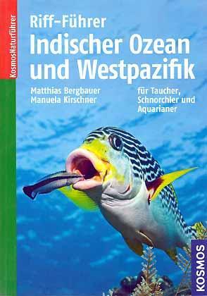 Riff-Führer Indischer Ozean und Westpazifik für Taucher,: Bergbauer, M. &