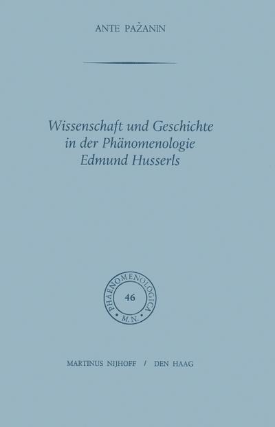 Wissenschaft und Geschichte in der Phänomenologie Edmund Husserls - A. Pazanin