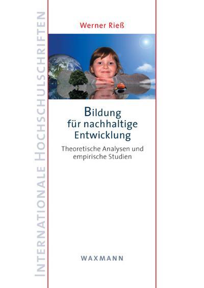 Bildung für nachhaltige Entwicklung : Theoretische Analysen und empirische Studien - Werner Rieß