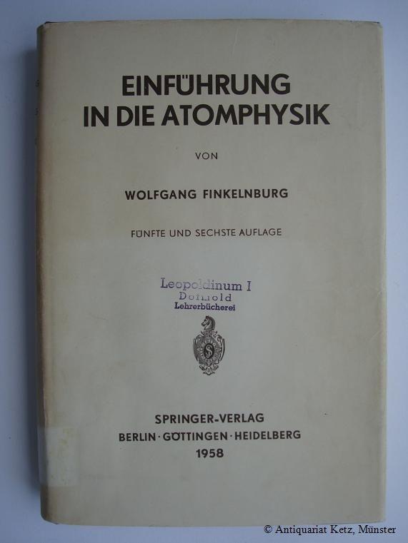 Einführung in die Atomphysik. 5. und 6.: Finkelnburg, Wolfgang: